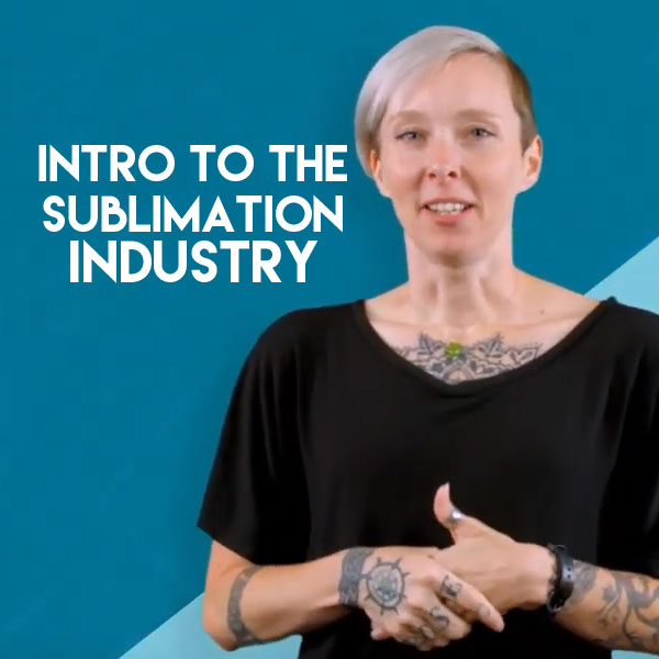 Intro to the Sublimation Industry