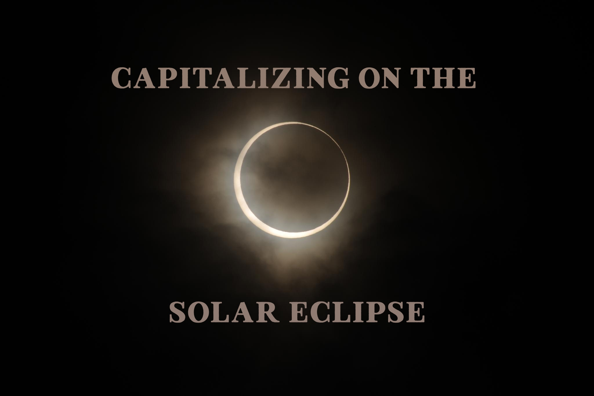 Capitalizing on the Solar Eclipse