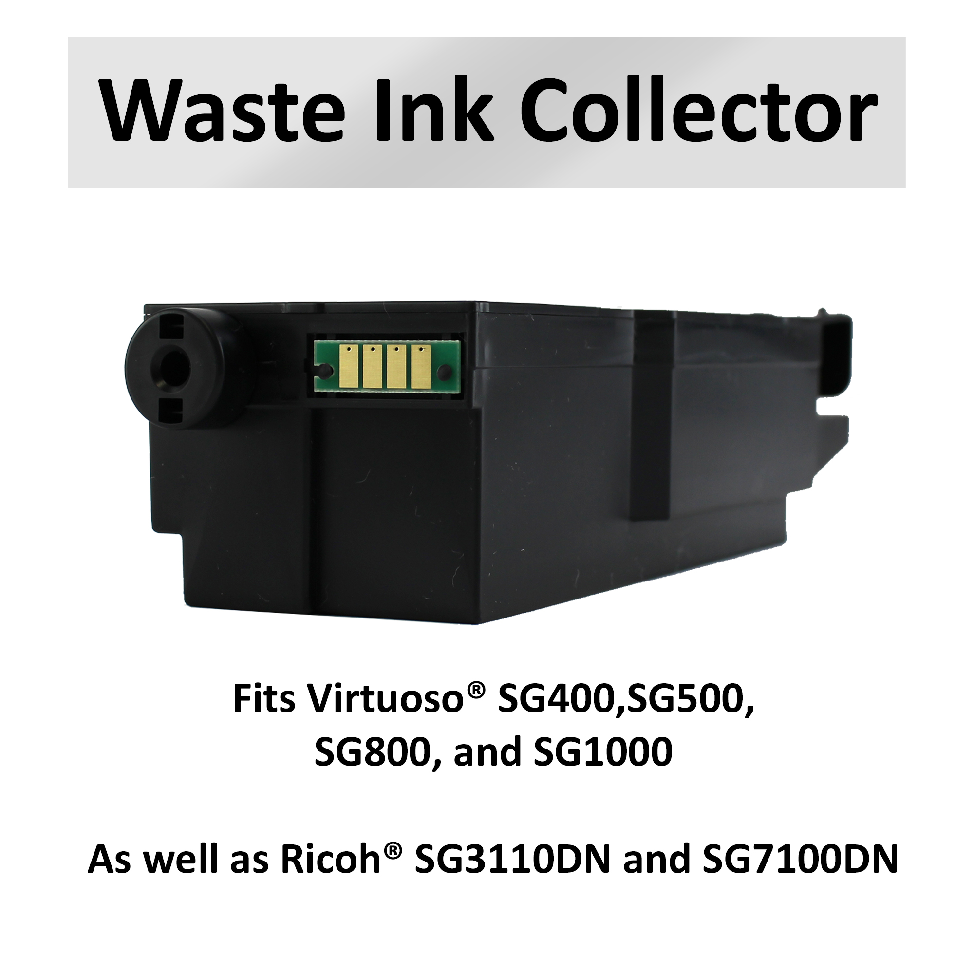 Virtuoso Waste Tank Ink Collector for SG400/SG800